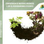 Coleção Tecnologias Ecológicas-Compostagem de materiais orgânicos e uso de microrganismos eficientes
